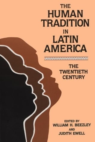 The Human Tradition in Latin America: The Twentieth Century 9780842022842