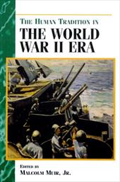 The Human Tradition in the World War II Era - Muir Jr, Malcolm / Muir, Malcolm
