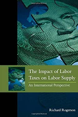The Impact of Labor Taxes on Labor Supply: An International Perspective 9780844743554