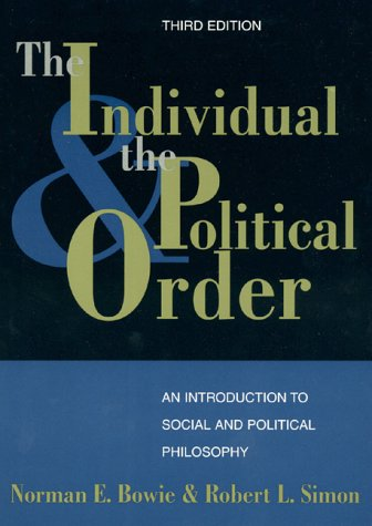 The Individual and the Political Order, Third Edition: An Introduction to Social and Political Philosophy 9780847687800