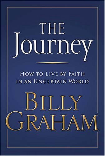 The Journey: How to Live by Faith in an Uncertain World 9780849918322