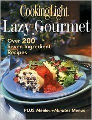 The Lazy Gourmet: Over 200 Seven-Ingredient Recipes 9780848727086