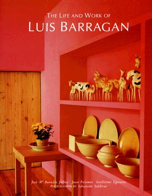 The Life and Work of Luis Barragan 9780847820573