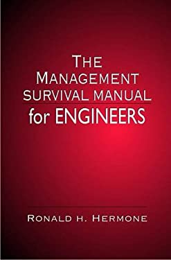 The Management Survival Manual for Engineers 9780849326837