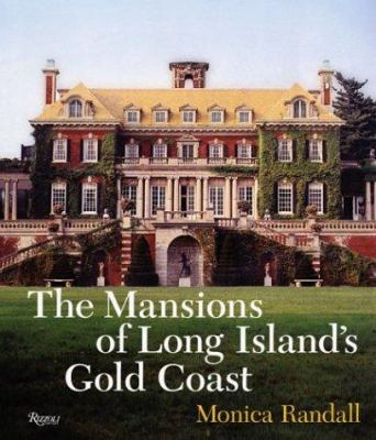 The Mansions of Long Island's Gold Coast: Revised and Expanded 9780847826490