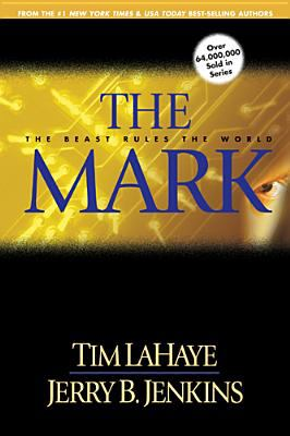 The Mark: The Beast Rules the World 9780842332286