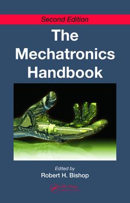 The Mechatronics Handbook 2 Volume Set 9780849392573