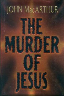 The Murder of Jesus 9780849963032