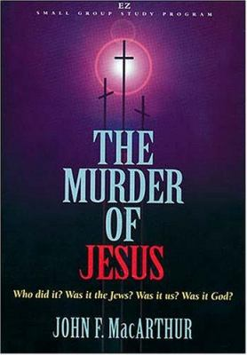 The Murder of Jesus [With Facilitator's Guide and 1 Audio] 9780849987960