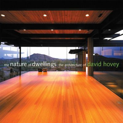 The Nature of Dwellings: The Architecture of David Hovey 9780847826452