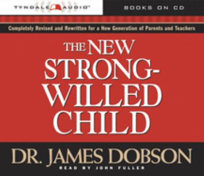 The New Strong-Willed Child 9780842387996