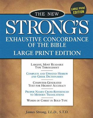 The New Strong's Exhaustive Concordance of the Bible: Large Print Edition 9780840720726