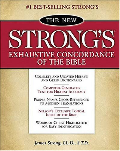The New Strong's Exhaustive Concordance of the Bible 9780840767509