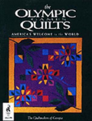 The Olympic Games Quilts: America's Welcome to the World 9780848715038