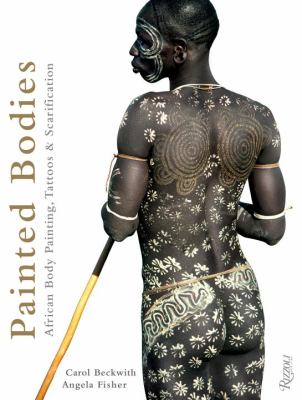 The Painted Bodies of Africa: African Art of Adornment 9780847834051
