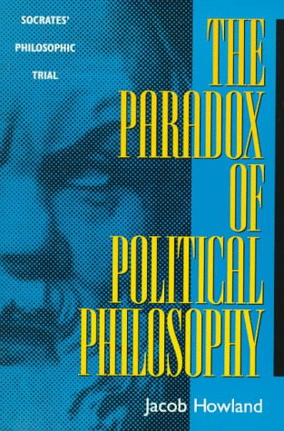 The Paradox of Political Philosophy: Socrates' Philosophic Trial 9780847689767