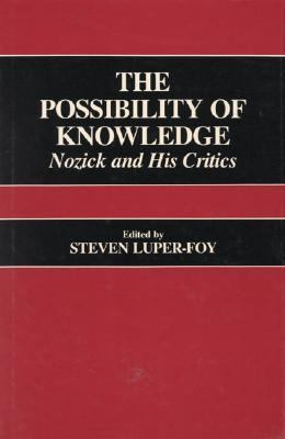 The Possibility of Knowledge: Nozick and His Critics 9780847674466