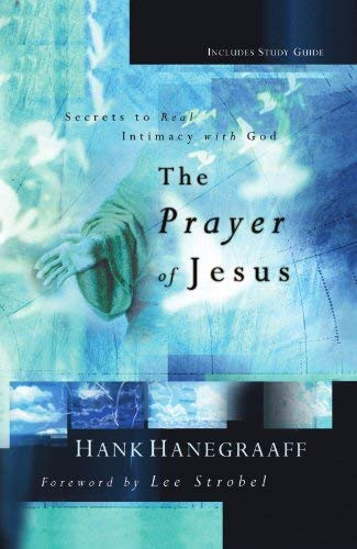 The Prayer of Jesus: Secrets of Real Intimacy with God 9780849908712