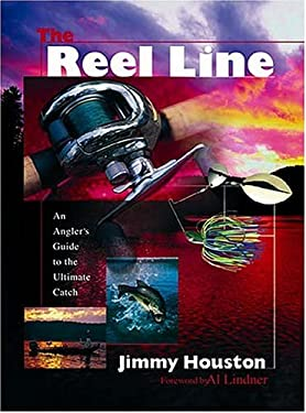 The Reel Line: An Angler's Guide to the Ultimate Catch 9780849957581