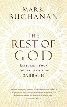 The Rest of God: Restoring Your Soul by Restoring Sabbath 9780849918483