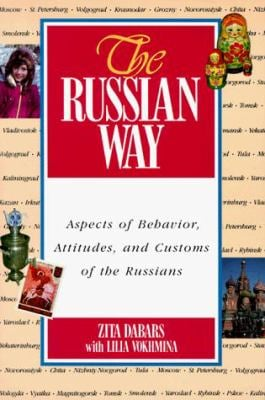 The Russian Way: Aspects of Behavior, Attitudes, and Customs of the Russians 9780844242965