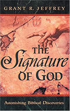 The Signature of God: Astonishing Biblical Discoveries 9780842367950
