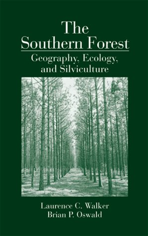 The Southern Forest: Geography, Ecology and Silviculture 9780849313073