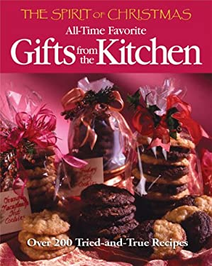 The Spirit of Christmas: All-Time Favorite Gifts from the Kitchen 9780848725662