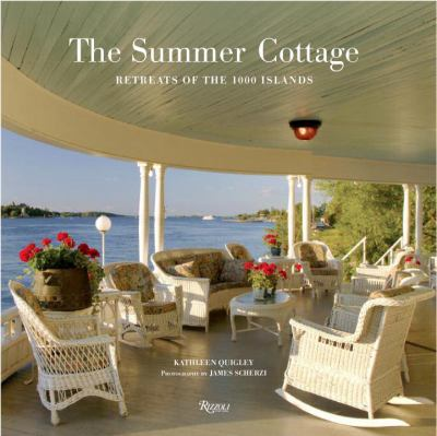 The Summer Cottage: Retreats of the 1000 Islands 9780847830657