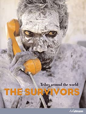 The Survivors: Tribes Around the World 9780841603615