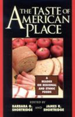 The Taste of American Place: A Reader on Regional and Ethnic Foods 9780847685066