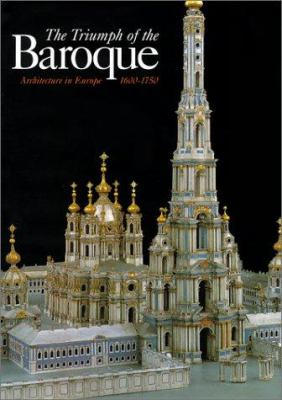 The Triumph of the Baroque: Architecture in Europe 1600-1750 9780847822195