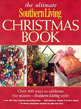 The Ultimate Southern Living Christmas Book 9780848727291