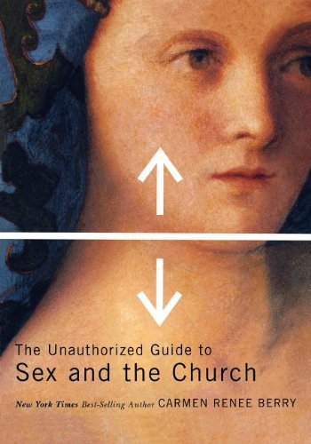 The Unauthorized Guide to Sex and Church 9780849945441