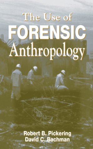The Use of Forensic Anthropology 9780849381119