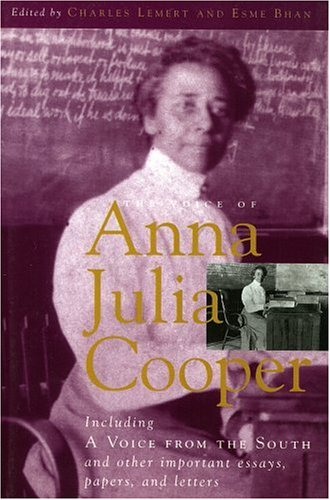 The Voice of Anna Julia Cooper: Including a Voice from the South and Other Important Essays, Papers, and Letters 9780847684083