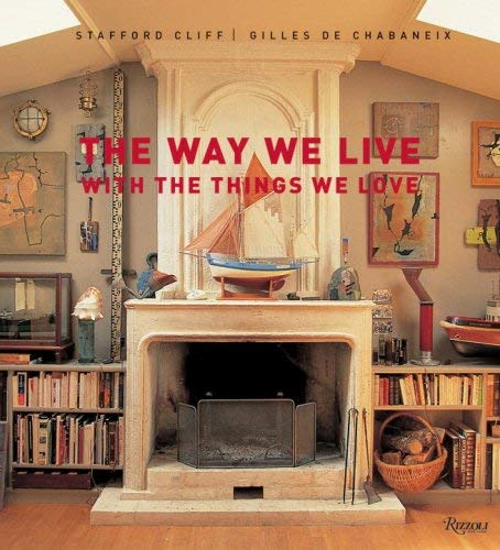 The Way We Live with the Things We Love 9780847832255