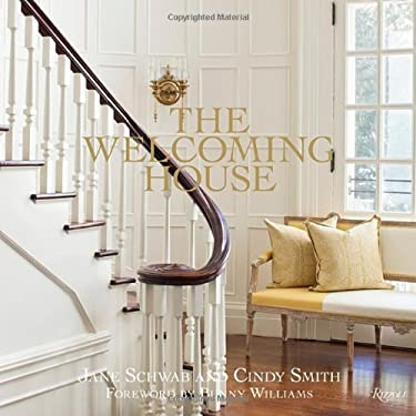 The Welcoming House: The Art of Living Graciously 9780847839896