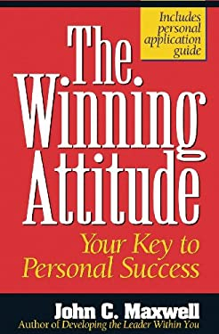The Winning Attitude: Your Key to Personal Success 9780840743770