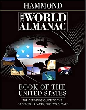 The World Almanac Book of the United States: The Definitive Guide to the 50 States in Facts, Photos & Maps 9780843709681