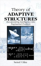 Theory of Adaptive Structures - Utku, Senol