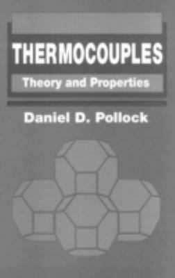 Thermocouples: Theory and Properties 9780849342431