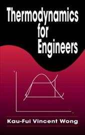 Thermodynamics for Engineers - Wong, Kau-Fui Vincent / Wong, Kaufui Vincent