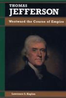 Thomas Jefferson: Westward the Course of Empire