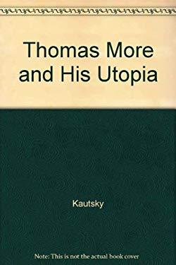 Thomas More & His Utopia - Kautsky, Karl