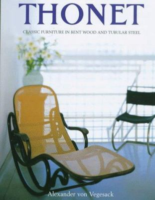 Thonet: Classic Furniture in Bent Wood and Tubular Steel 9780847820405
