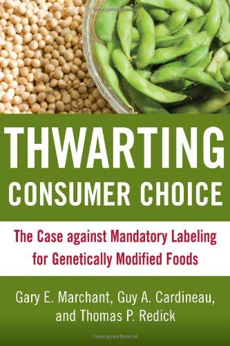 Thwarting Consumer Choice: The Case Against Mandatory Labeling for Genetically Modified Foods 9780844743264