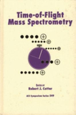 Time-Of-Flight Mass Spectrometry 9780841227712
