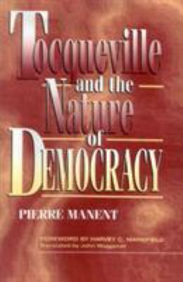 Tocqueville and the Nature of Democracy 9780847681150
