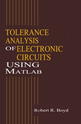 Tolerance Analysis of Electronic Circuits Using MATLAB 9780849322761